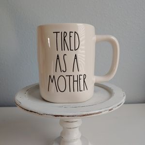 Rae Dunn Tired As A Mother Mug